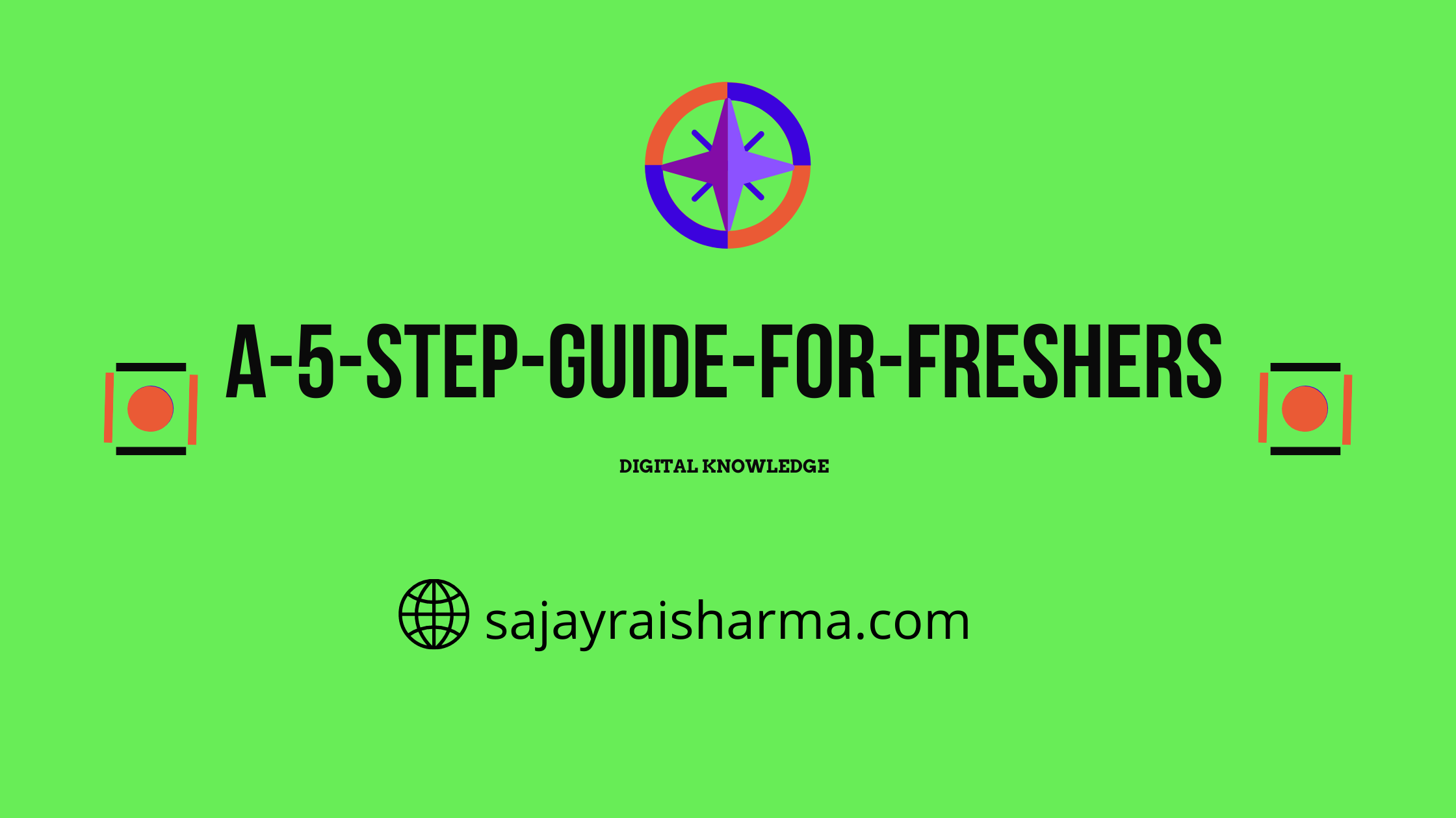 A 5 STEP GUIDE  FOR FRESHERS
